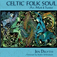 FIRST EDITION BOOK -  Celtic Folk Soul - Art, Myth & Symbol